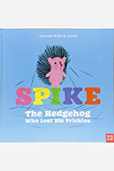 Spike: The Hedgehog Who Lost His Prickles Hardcover