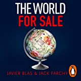 The World for Sale: Money, Power and the Traders Who Barter the Earth's Resources