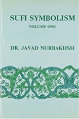 Sufi Symbolism Vol I: Parts of the Beloved's Body; and Wine, Music, Audition and Convivial Gatherings: The Nurbakhsh Encyclopaedia of Sufi Terminology: 1 Hardcover