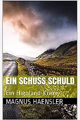 Ein Schuss Schuld: Ein Highland-Krimi (Aaron Niederkircher 2) Kindle Ausgabe