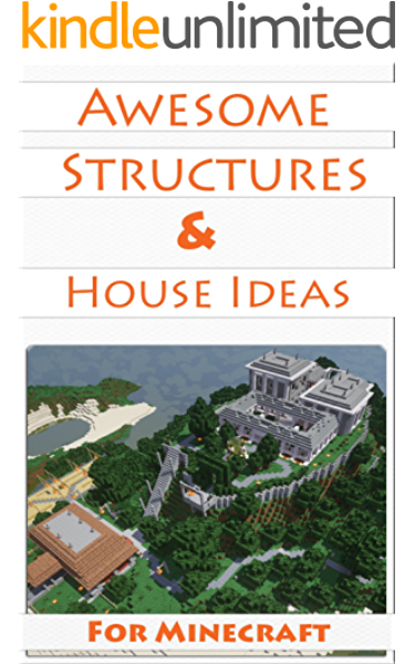 Minecraft House Ideas Awesome Structures Resource Lists Step By Step Blueprints Descriptions Pictures Ebook Loof Johan Amazon Co Uk Kindle Store
