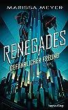 Renegades - Gefährlicher Freund: Roman (Renegades-Reihe, Band 1)