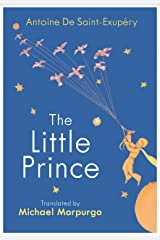 The Little Prince: A new translation by Michael Morpurgo Kindle Edition
