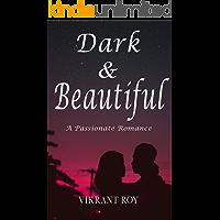 Dark & Beautiful: A Passionate Romance