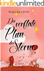 Der verflixte Plan der Sterne: Liebesroman