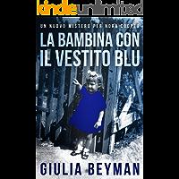 La bambina con il vestito blu (Nora Cooper Vol. 3)