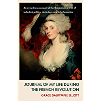 Journal of My Life During The French Revolution (English Edition)