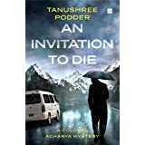 An Invitation to Die: A Colonel Acharya Mystery