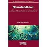 Neurofeedback: Outils, méthodologies et applications