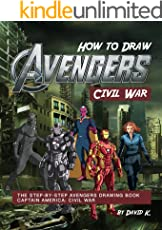 How to Draw Avengers Civil War: The Step-by-Step Avengers Drawing Book - Captain America: Civil War
