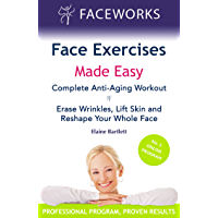 The Complete Facelift Workout : The Essential Face Exercise Program for Everyone Interested in Ageing Well (English…