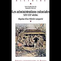 Les administrations coloniales, XIXe-XXe siècles: Esquisse d'une histoire comparée
