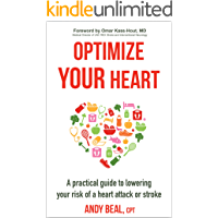 Optimize Your Heart: A practical guide to lowering your risk of a heart attack or stroke