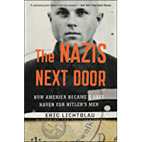 The Nazis Next Door: How America Became a Safe Haven for Hitler's Men (English Edition)