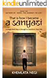 That is how I became A SANYASI