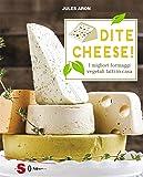 Dite cheese! I migliori formaggi vegetali fatti in casa