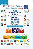 Oswaal ICSE Question Bank Chapterwise & Topicwise Solved Papers, Chemistry, Class 10 (Reduced Syllabus) (For 2021 Exam)