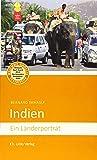 Indien: Ein Länderporträt (Diese Buchreihe wurde ausgezeichnet mit dem ITB-BuchAward) (Länderporträts)