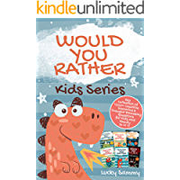 Would You Rather Kids Series: Big Collection of 1200+ Creative Scenarios & Thought Provoking Questions for Kids and…