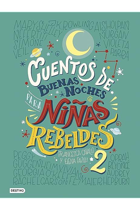 Cuentos de buenas noches para niñas rebeldes 2 Otros títulos: Amazon.es: Favilli, Elena, Cavallo, Francesca, Romero, Graciela: Libros