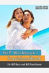 NLP Workbook I: Praxishandbuch für NLP-Basic und NLP-Practitioner Kindle Ausgabe