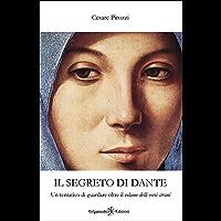 Il segreto di Dante: Un tentativo di guardare oltre il velame delli versi strani (ENKI - Saggistica Vol. 2)