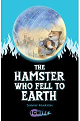The Hamster Who Fell to Earth (Ignite II Book 2) Kindle Edition