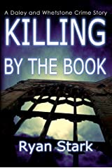 Killing by the Book: A gripping serial killer thriller with a dark twist (The Daley and Whetstone Crime Stories Book 1) Kindle Edition