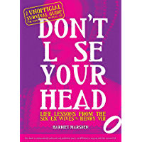 Don't Lose Your Head: Life Lessons from the Six Ex-Wives of Henry VIII
