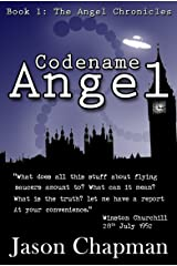 Codename Angel: They knew we were 'not alone' (The Angel Chronicles Book 1) Kindle Edition