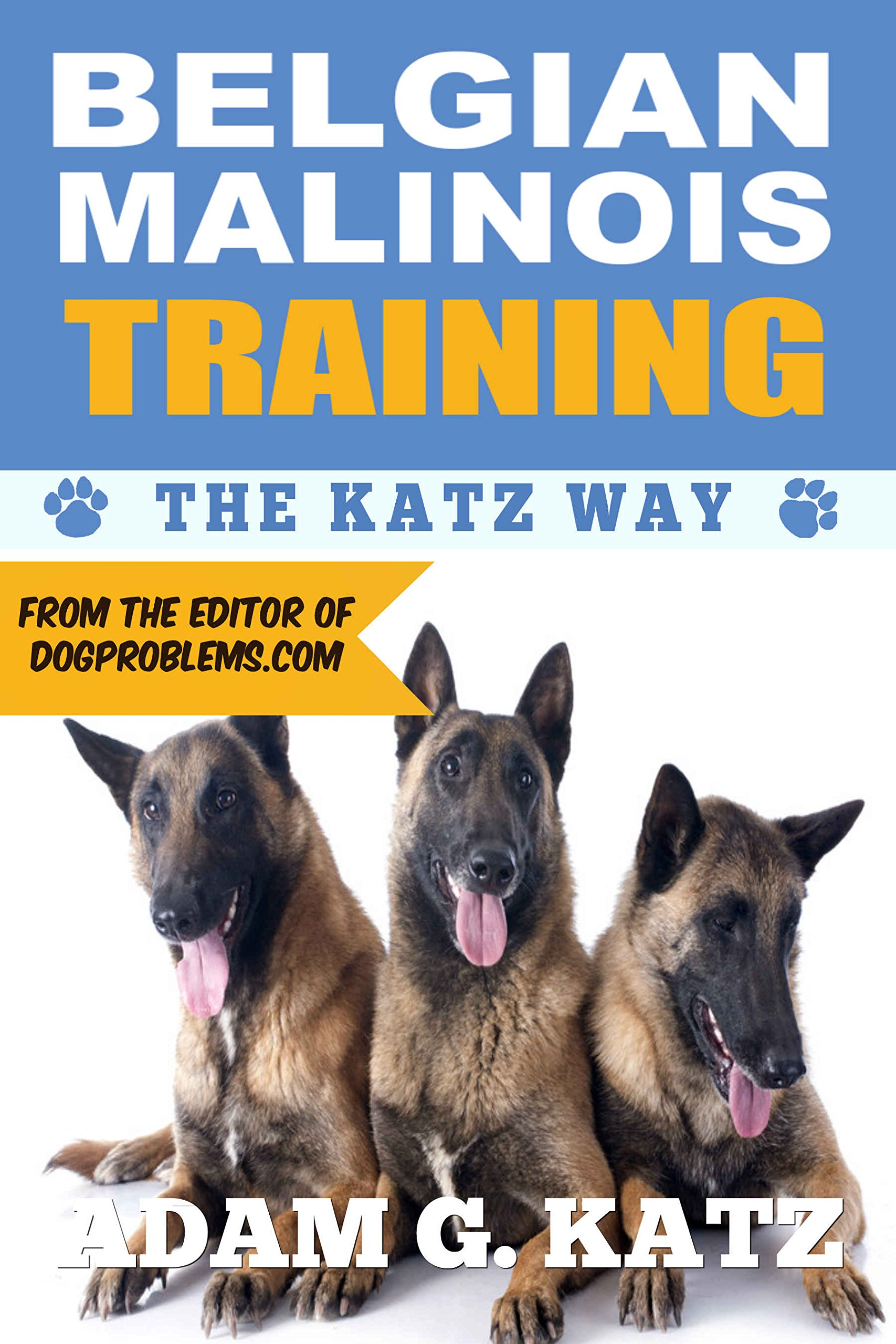 Belgian Malinois Training: The Katz Way