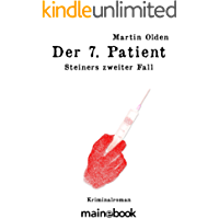 Der 7. Patient: Steiners zweiter Fall (Steiner-Krimi 2)