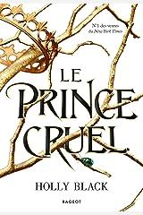 Le prince cruel (Trilogie Prince Cruel t. 1) Format Kindle