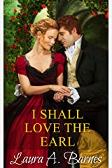 I Shall Love the Earl (Tricking the Scoundrels Book 3) Kindle Edition