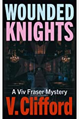 Wounded Knights: A Viv Fraser Mystery (Scottish Mystery Book 6) Kindle Edition