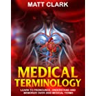 Medical Terminology: Learn to Pronounce, Understand and Memorize Over 2000 Medical Terms (English Edition)