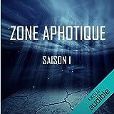 Zone Aphotique. Saison 1 complète