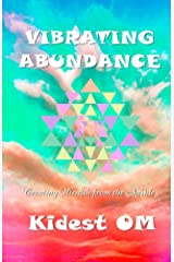 Vibrating Abundance: Creating Wealth from the Inside (English Edition) Kindle Ausgabe
