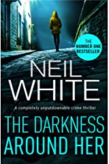 The Darkness Around Her: A completely unputdownable crime thriller (Dan Grant and Jayne Brett Book 2) Kindle Edition