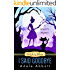 Witch is When I Said Goodbye (A Witch P.I. Mystery Book 10) (English Edition)