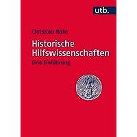 Historische Hilfswissenschaften: Eine Einführung (Utb)