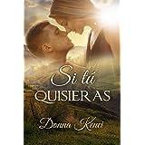 Si tú quisieras (Spanish Edition)