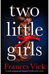 Two Little Girls: A totally gripping psychological thriller with a twist Kindle Edition