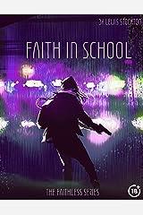 Faith In School: The Faithless Series Kindle Edition