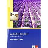 Lambacher Schweizer. 11. und 12. Schuljahr. Basistraining Analysis. Baden-Württemberg