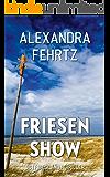 Friesenshow: OSTFRIESLAND-THRILLER