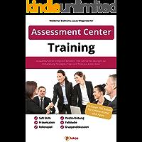 Assessment Center Training: Auswahlverfahren erfolgreich bestehen   Mit zahlreichen Übungen zur Vorbereitung, Strategien…