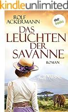 Das Leuchten der Savanne: Roman
