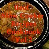 Beef Slow Cooker Recipes Cookbook Vol 2