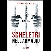 SCHELETRI NELL'ARMADIO: (Roberto Marazzi Vol. 1) Romanzo Thriller
